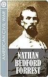 American Civil War : Nathan Bedford Forrest - Civil War Legend, Grand Wizard of the Ku Klux Klan, Slave Trader