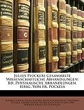 img - for Julius Pluckers Gesammelte Wissenschaftliche Abhandlungen: Bd. Physikalische Abhandlungen, Hrsg. Von Fr. Pockels (German Edition) book / textbook / text book