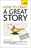 img - for How to Craft a Great Story: Creating Perfect Plot and Structure (Teach Yourself: Writing) book / textbook / text book