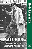 img - for Edward R. Murrow and the Birth of Broadcast Journalism (Turning Points in History) book / textbook / text book
