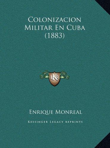 Colonizacion Militar En Cuba (1883)