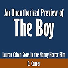 An Unauthorized Preview of The Boy: Lauren Cohan Stars in the Nanny Horror Film (       UNABRIDGED) by D. Carter Narrated by Scott Clem