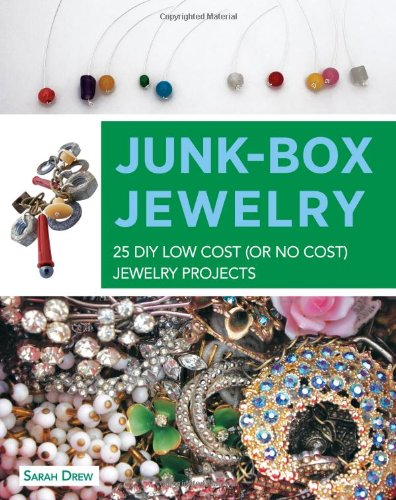Junk-box Jewelry: 25 Diy Low Cost (or No Cost) Jewelry Projects Picture
