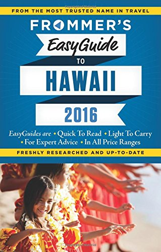 Frommer's EasyGuide to Hawaii 2016 (Easy Guides)