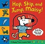 Hop, Skip, and Jump, Maisy!: A Maisy...