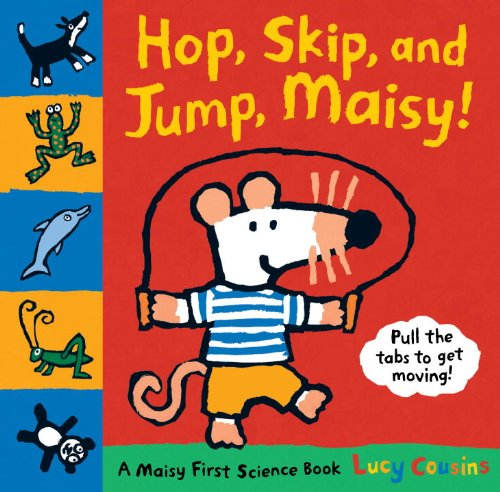 Hop, Skip, And Jump, Maisy!: A Maisy First Science Book front-825061