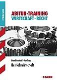 Abitur-Training - Wirtschaft/Recht: Betriebswirtschaft: Leistungskurs
