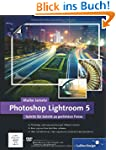 Photoshop Lightroom 5: Schritt f�r Sc...