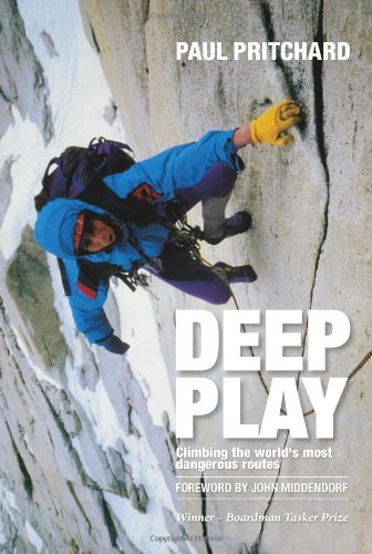 Deep Play: Climbing the World\'s Most Dangerous Routes