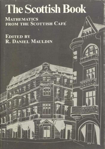 The Scottish Book: Mathematics from the Scottish cafe