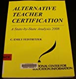 img - for Alternative Teacher Certification: A State-by-state Analysis 2008 book / textbook / text book