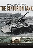 img - for The Centurion Tank (Images of War) book / textbook / text book