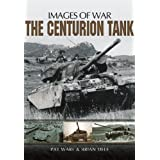 The Centurion Tank (Images of War) ~ Pat Ware