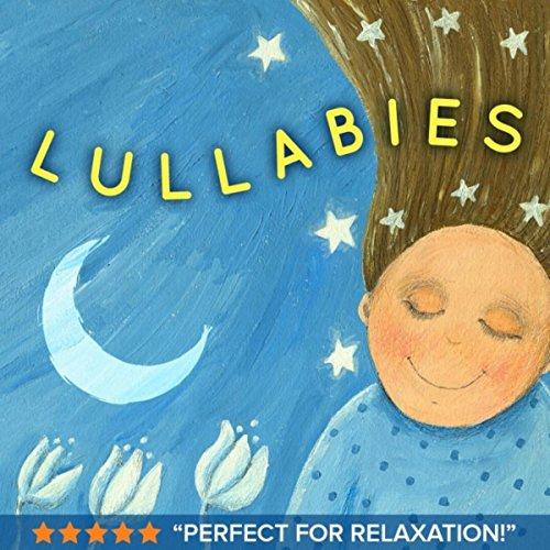 Lullabies (Soothing Nursery Rhyme Songs & Children's Sing Along Lullaby Music for Moms, Babies & Kids)