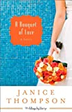 A Bouquet of Love: A Novel (Weddings by