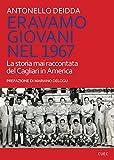 Eravamo giovani nel 1967. La storia mai raccontata del Cagliari in America