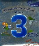 echange, troc Sophie Maraval-Hutin - Le monde merveilleux de mes 3 ans : Pour les garçons !