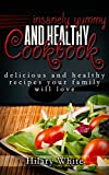 Insanely Yummy and Healthy Cookbook: Delicious and Healthy Recipes your Family will Love (English Edition)