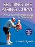img - for Bending the Aging Curve: The Complete Exercise Guide for Older Adults by Signorile, Joseph (2011) Paperback book / textbook / text book