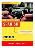 Drive Time: Spanish (CD): Learn Spanish While You Drive (All-Audio Courses)