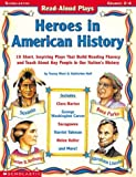 Read-aloud Plays: Heroes In American History (0439222648) by West, Tracey