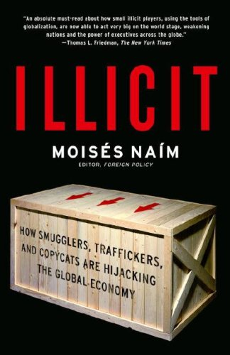 Illicit: How Smugglers, Traffickers, and Copycats are...