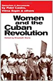 Women and the Cuban Revolution: Speeches and Documents by Fidel Castro, Vilma Espín, and others (0873486080) by Fidel Castro