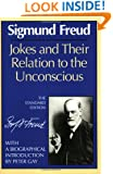 Jokes and Their Relation to the Unconscious (The Standard Edition)  (Complete Psychological Works of Sigmund Freud)