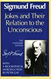 Jokes and Their Relation to the Unconscious (The Standard Edition): (Complete Psychological Works of Sigmund Freud) (0393001458) by Freud, Sigmund