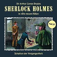 Schatten der Vergangenheit (Sherlock Holmes - Die neuen Fälle 37) Hörbuch