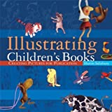 Illustrating Children's Books: Creating Pictures for Publication (0764127179) by Martin Salisbury