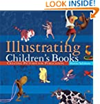Illustrating Children's Books: Creati...