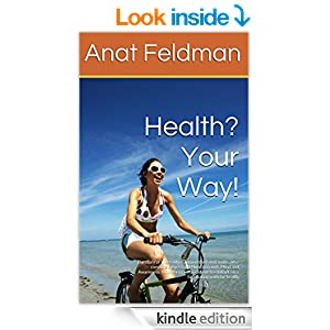 Health? Your Way!: Fitness, Nutrition with Mind and Awareness