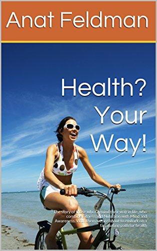 Health ? Your Way ! by Dr. Anat Feldman ebook deal