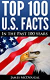Top 100 U.S. Facts: In the Past 100 Years