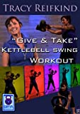 "Tracy Reifkind, ""Give and Take"" A Kettlebell Swing workout for beginners"