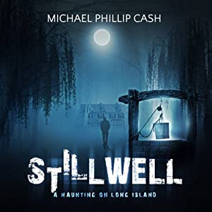 Stillwell: A Haunting on Long Island | [Michael Phillip Cash]