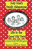 img - for Life in the Good Old Days (Katy Kidd's Family Adventures) (Volume 1) book / textbook / text book