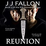 Reunion: Rift Runners, Book 3 | J J Fallon