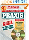 How to Prepare for the Praxis with Audio CD with CDROM (Barron's Praxis (w/cd))