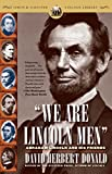 We Are Lincoln Men: Abraham Lincoln and His Friends (0743254708) by Donald, David Herbert