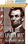 We Are Lincoln Men: Abraham Lincoln a...