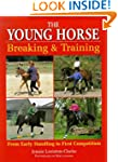 The Young Horse: Breaking and Training