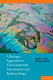 img - for A Biologic Approach to Environmental Assessment and Epidemiology by Smith, Thomas J., Kriebel, David (2010) Hardcover book / textbook / text book