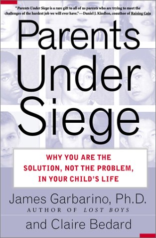 Parents Under Siege : Why You Are the Solution, Not the Problem, in Your Childs Life, Bedard,Clairees/Bedard,Claire