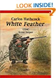 White Feather: Carlos Hathcock, USMC Scout Sniper