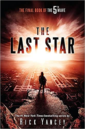The Last Star: The Final Book of The 5th Wave written by Rick Yancey