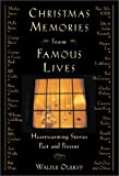 img - for Christmas Memories from Famous Lives: Heartwarming Stories Past & Present book / textbook / text book