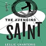 The Avenging Saint: The Saint, Book 4 | Leslie Charteris
