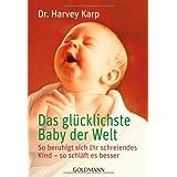 """Das gl�cklichste Baby der Welt: So beruhigt sich Ihr schreiendes Kind - so schl�ft es besservon """"Harvey Karp"""""""